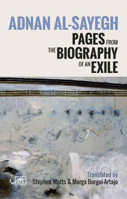 Pages from the Biography of an Exile By.  Adnan Al-Sayegh Trans.  Marga Burgui-Artajo ,